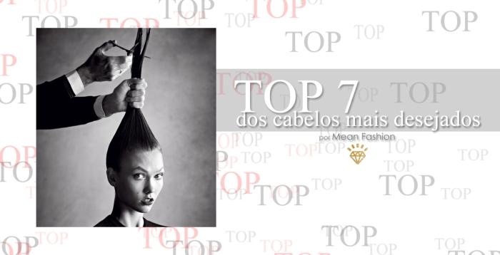 CAPA Top 7 dos cabelos mais desejados por Larissa Barbosa (Blog Mean Fashion)