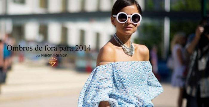 Ombros de fora para 2014 por Larissa Barbosa (blog Mean Fashion)