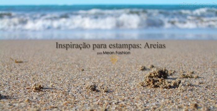 Capa Inspiração para estampas Areia (Blog Mean Fashion)