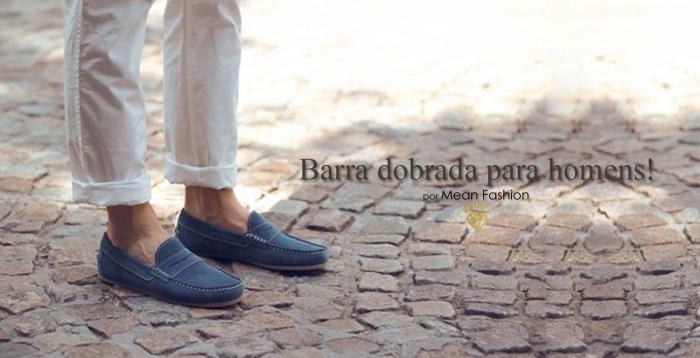 Barra da calça dobrada para homens por Larissa Barbosa ( Blog Mean Fashion) capa