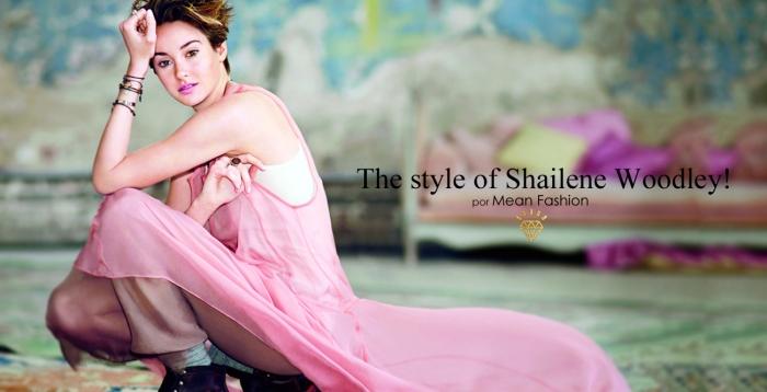 The style of com Shailene Woodley por Larissa Brabosa (Blog Mean Fashion)1