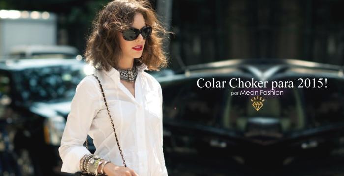 Tendência do colar Choker para temporada por Larissa Barbosa ( Blog Mean Fashion) Capa